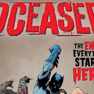 Now that's a good read episode 6 (Dceased pt 1 of 6)