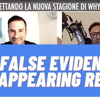 Ep.147 - Le false evidenze che appaiono reali!