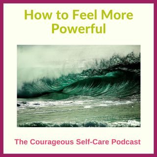 How to Feel More Powerful