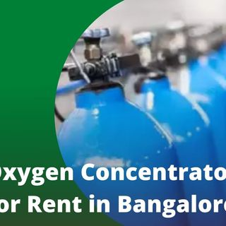 Oxygen Concentrator for Rent in Bangalore