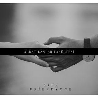 S1E4 : Friendzone