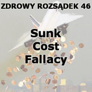 46 - Koszty utopione (Concorde Fallacy)