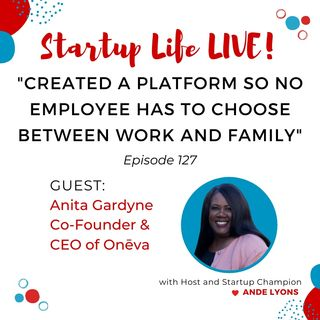 EP 127 She Created a Platform So No Employee Has to Choose Between Work and Family