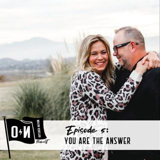 EPISODE 5: YOU ARE THE ANSWER