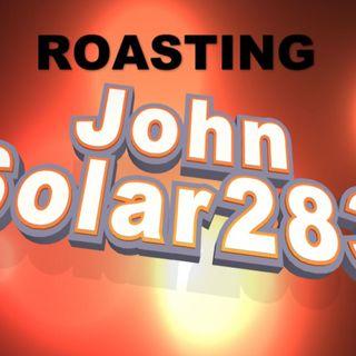 Roasting Of JohnSolar283