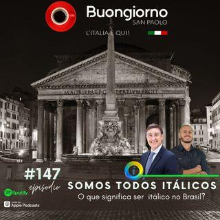 #147 Somos todos itálicos - O que significa ser Itálico no Brasil?