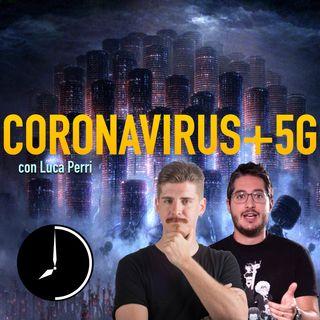 Coronavirus, 5G e altre idiozie da non condividere - con Luca Perri