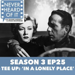 Season 3 Ep 25 - Tee Up: 'In a Lonely Place'