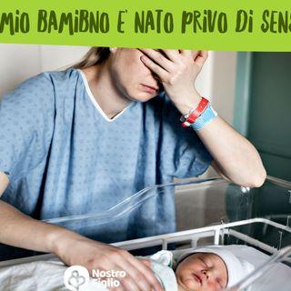 Il mio bambino è nato privo di sensi