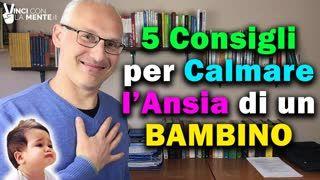 5 Consigli per calmare l'ansia di un Bambino