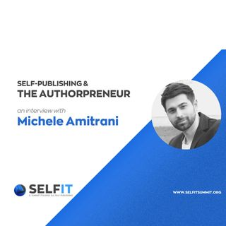 Selfit Summit - Self-Publishing and the Authorpreneur - An interview with Michele Amitrani (English)