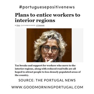 Good Morning Portugal! Positive News - More Help for Portuguese Interior