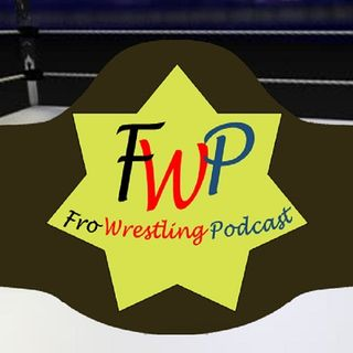 Fro Wrestling Podcast LIVE Episode May 19