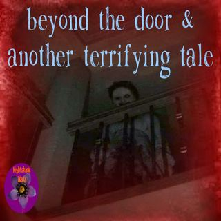 Beyond the Door and Another Terrifying Tale | Podcast