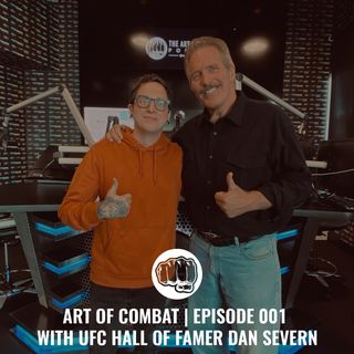 Episode 001 | with UFC Hall of Famer Dan Severn