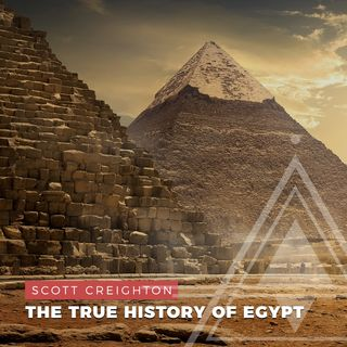 S01E05 - Scott Creighton // The True History of Egypt and the Secret Chamber of Osiris