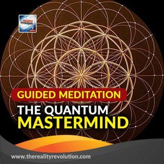 Guided Meditation: The Quantum Mastermind