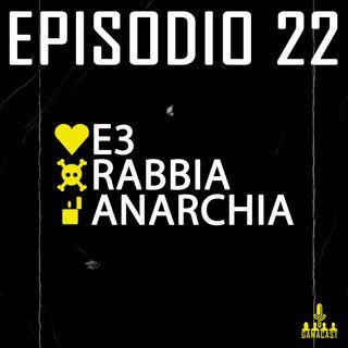 Episodio 22 - E3, Rabbia, Anarchia