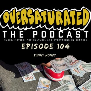 Episode 104 - Funny Money