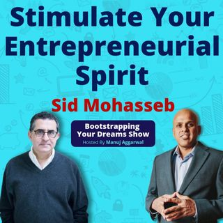 090 | Stimulate Your Entrepreneurial Spirit | Build Ecosystem Like An Ocean | Sid Mohasseb