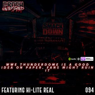 WWE ThunderDome  Is Something, SummerSlam Weekend, Brodie Lee Murks Cody & More | Featuring Hi-Lite Real | 094