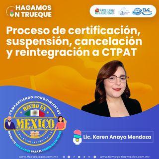Episodio 260. Proceso de certificación, suspensión, cancelación y reintegración a CTPAT