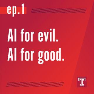 AI for evil. AI for good.