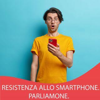 1. Smartphone Resistance. Tu hai uno smartphone?