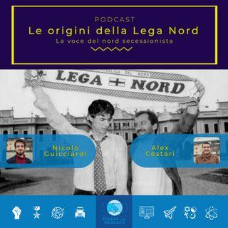 Le origini della Lega Nord: la voce del nord secessionista