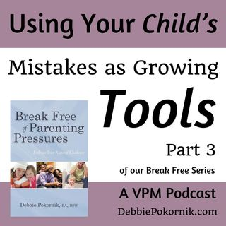 Using Your Child's Mistakes as Growing Tools