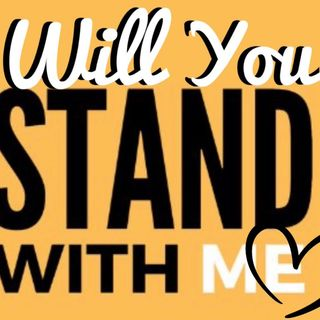 Will You STAND With ME?