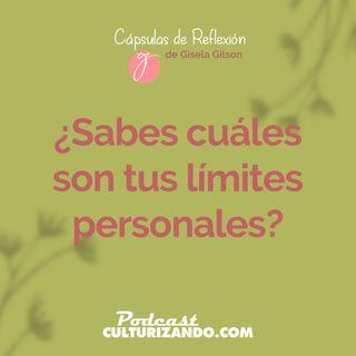 E12 • ¿Sabes cuáles son tus límites personales? • Cápsulas de Reflexión • Culturizando