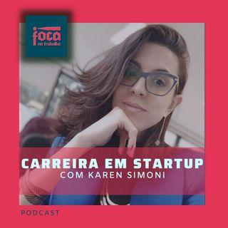 #80 - Carreira em Startup com Karen Simoni