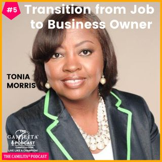 5: Tonia Morris | Transition from Job to Business Owner