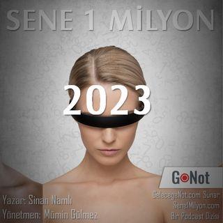 Sene 1 Milyon - 3. Bölüm 2023 Yılı