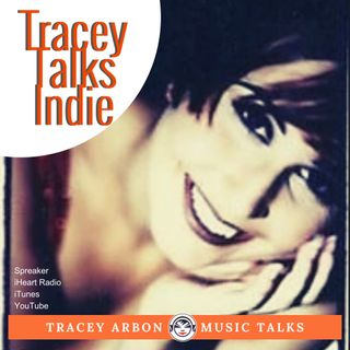 Tracey Talks Indie Music with Tracey Arbon