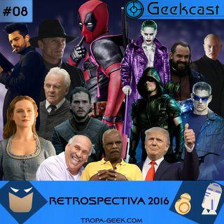Geekcast 08 - Retrospectiva 2016!