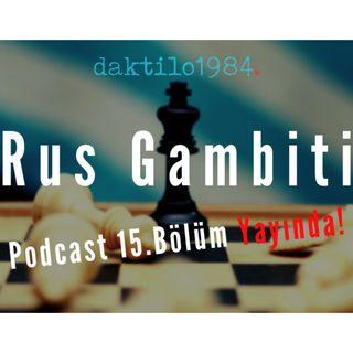 Rus Gambiti | Daktilo1984 Podcast | Ekim 2019/15