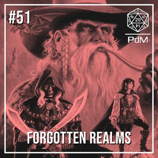 Podcast de Mesa #51 - Forgotten Realms