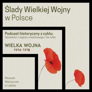 Ślady Wielkiej Wojny w Polsce