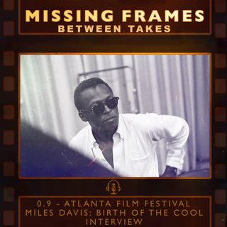 Between Takes 0.9 - Atlanta Film Festival: Miles Davis: Birth of the Cool Interview