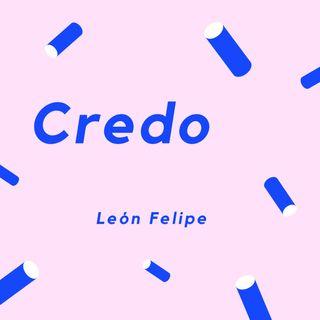 CREDO - Un poema de León Felipe