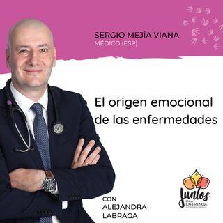 Ep. 079 - El origen emocional de las enfermedades con Sergio Mejía Viana