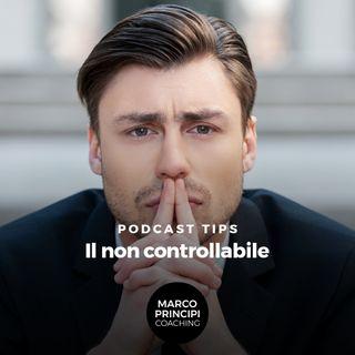 """Podcast Tips""""Il non controllabile"""""""