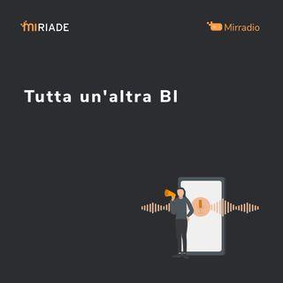 Mirradio Puntata 19 | Tutta un'altra BI