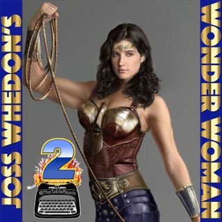 88 - Joss Whedon's Wonder Woman, Part 2