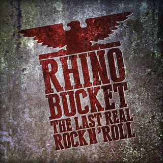 TRS Rhino Bucket The Last Real Rock N Roll Album Special 13th March 2020