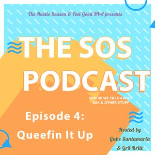 The SOS Podcast: Ep. 4 Queefin It Up
