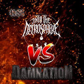 #81 - Into The Necrosphere VS Damnation