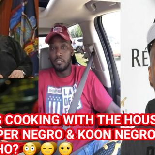 MOMMA'S COOKING WITH THE HOUSE NEGRO, GATEKEEPER NEGRO & KOON NEGRO DAMN WHO'S WHO?